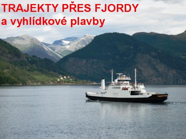Periscope Skandinávie - trajekty p�es fjrody a vyhlídkové plavby